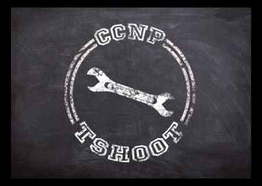 CCNP TSHOOT 1